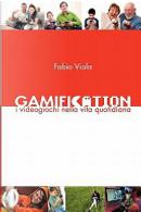 Gamification. I videogiochi nella vita quotidiana by Fabio Viola