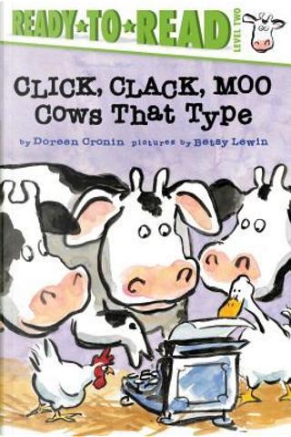 Click, Clack, Moo by Doreen Cronin