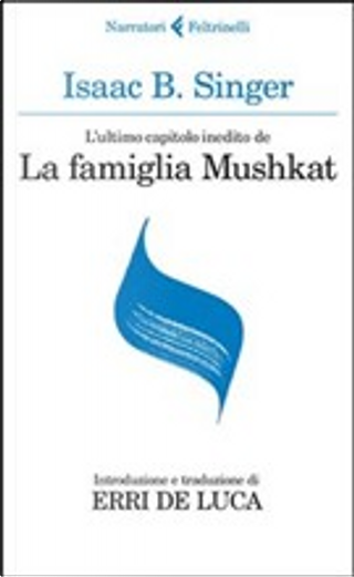 L'ultimo capitolo inedito de «La famiglia Moskat» by Isaac Bashevis Singer, Israel Joshua Singer