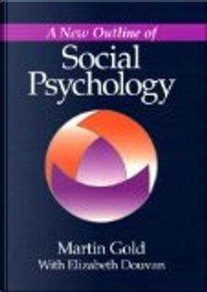 A New Outline of Social Psychology by Elizabeth Ann Malcolm Douvan, Martin Gold