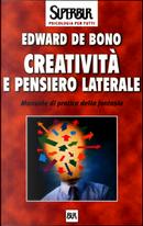 Creatività e pensiero laterale by Edward De Bono