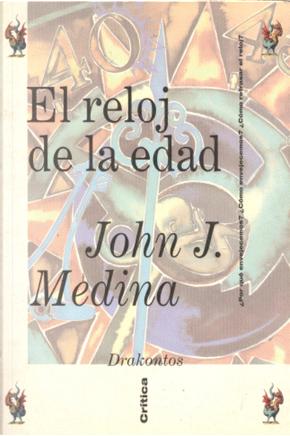 El Reloj de La Edad by John J. Medina