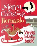 Merry Christmas Bernardo - Xmas Activity Book by XmasSt