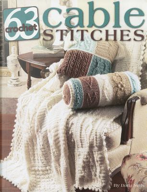 63 Cable Stitches to Crochet by Inc. Leisure Arts