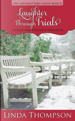 Laughter Through Trials by Linda Thompson