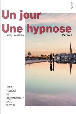 Un jour, une hypnose by M Samy Boudeliou MD