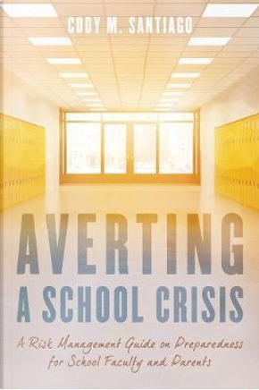 Averting a School Crisis by Cody M. Santiago