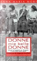 Donne mie belle donne by Anna Maria Mori