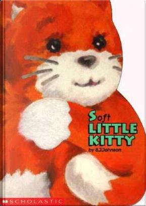 Soft Little Kitty by B. J. Johnson