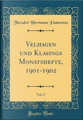 Velhagen und Klasings Monatshefte, 1901-1902, Vol. 2 (Classic Reprint) by Theodor Hermann Pantenius