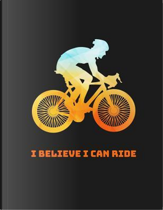 I Believe I Can Ride by Lance Derrick