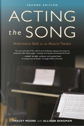 Acting the Song by Tracey Moore