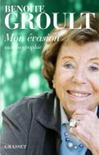 Mon évasion by Benoîte Groult