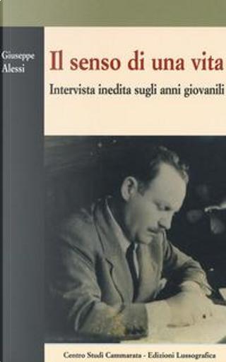 Il senso di una vita. Intervista inedita sugli anni giovanili by Giuseppe Alessi