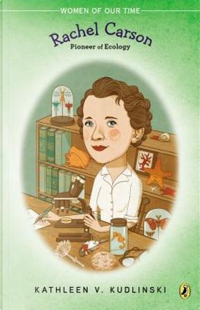 Rachel Carson by Kathleen Kudlinski