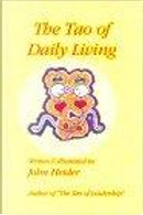 The Tao of Daily Living by John Heider