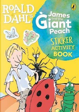 Roald Dahl's James and the Giant Peach Sticker Activity Book by Roald Dahl