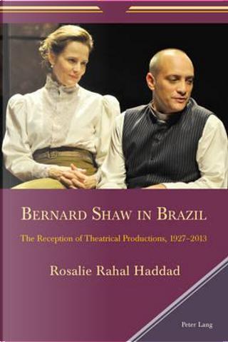 Bernard Shaw in Brazil by Rosalie Rahal Haddad