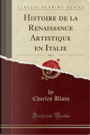 Histoire de la Renaissance Artistique en Italie, Vol. 1 (Classic Reprint) by Charles Blanc