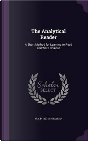The Analytical Reader by W a P 1827-1916 Martin