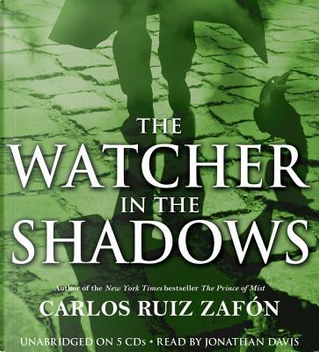 The Watcher in the Shadows by Carlos Ruiz Zafon