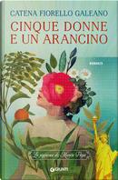 Cinque donne e un arancino by Catena Fiorello
