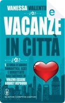 Vacanze in città by Vanessa Valentinuzzi