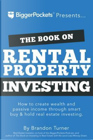 The Book on Rental Property Investing by Brandon Turner