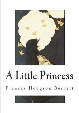 A Little Princess by Frances Hodgson Burnett