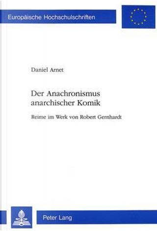 Der Anachronismus anarchischer Komik by Daniel Arnet