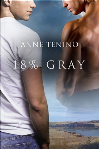18% Gray by Anne Tenino