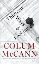 Thirteen Ways of Looking by Colum McCann