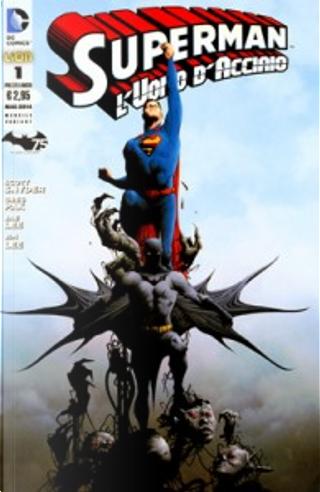 Superman l'Uomo d'Acciaio n. 1 - Variant by Greg Pak, Scott Snyder