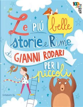 Le più belle storie e rime di Gianni Rodari per i piccoli by Gianni Rodari