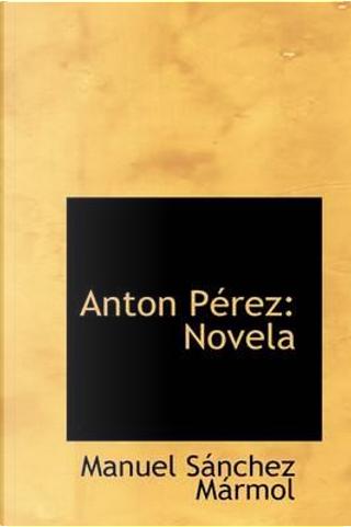 Anton Perez by Manuel Sanchez Marmol