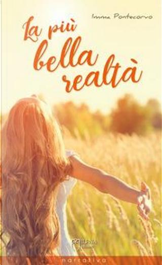 La più bella realtà by Imma Pontecorvo