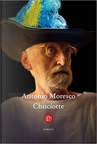 Chisciotte by Antonio Moresco