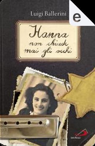 Hanna non chiude mai gli occhi by Luigi Ballerini