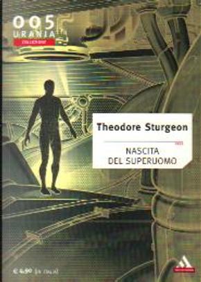 Nascita del Superuomo by Theodore Sturgeon