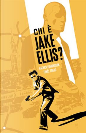 Chi è Jake Ellis? by Nathan Edmondson, Tonci Zonjic