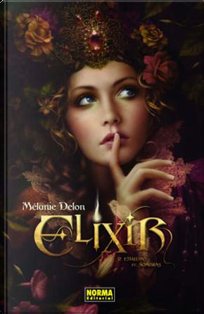 ELIXIR 2. ESTALLIDO DE SOMBRAS by Mélanie Delon
