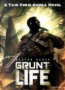 Grunt Life (Task Force Ombra Novel) by Weston Ochse