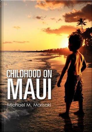Childhood on Maui by Michael Morisaki
