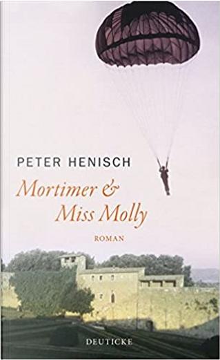 Mortimer & Miss Molly by Peter Henisch