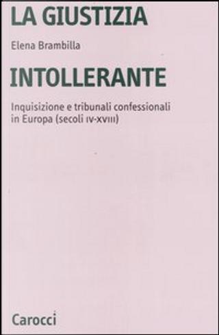 La giustizia intollerante by Elena Brambilla
