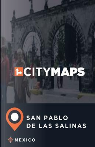 City Maps San Pablo De Las Salinas Mexico by James Mcfee