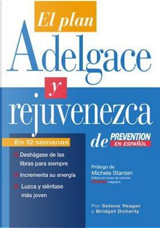 El Plan Adelgace Y Rejuvenezca De Prevention by Selene Yeager