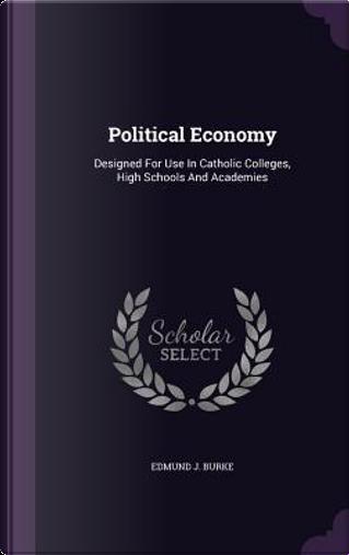 Political Economy by Edmund J Burke