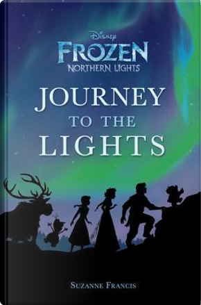 Journey to the Lights by Suzanne Francis
