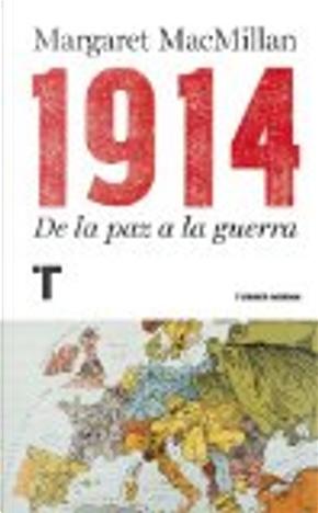 1914, de la paz a la guerra by Margaret MacMillan